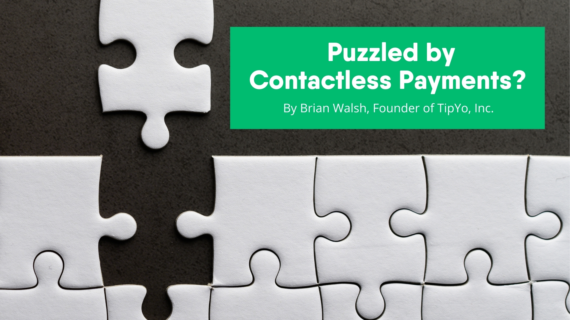 Puzzled by Contactless Payments?   TipYo